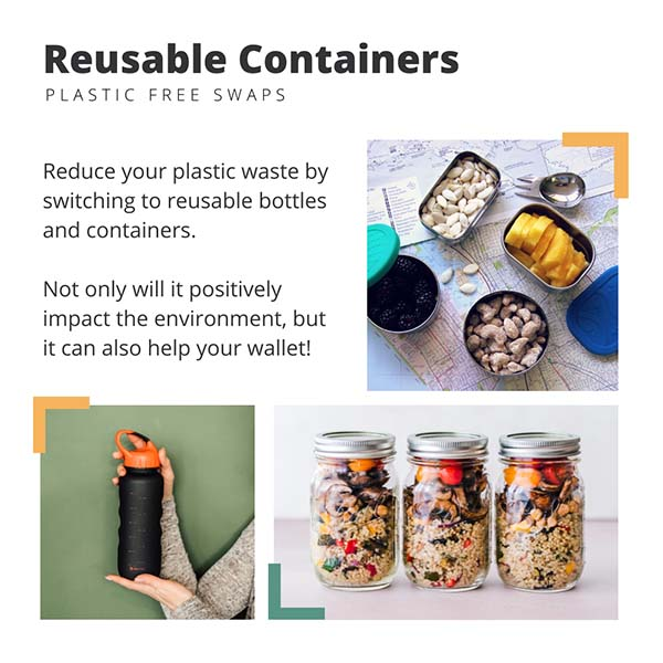 images of reusable containers with text talking about using reusable containers to decrease plastic use