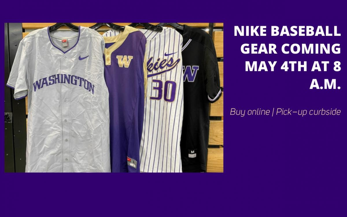 "Text reads, ""Nike baseball gear coming May 4th at 8 AM. Buy online, pick-up curbside."" The photo is four jerseys, all in UW colors that read ""Washington"" or ""W"" or ""Huskies"""