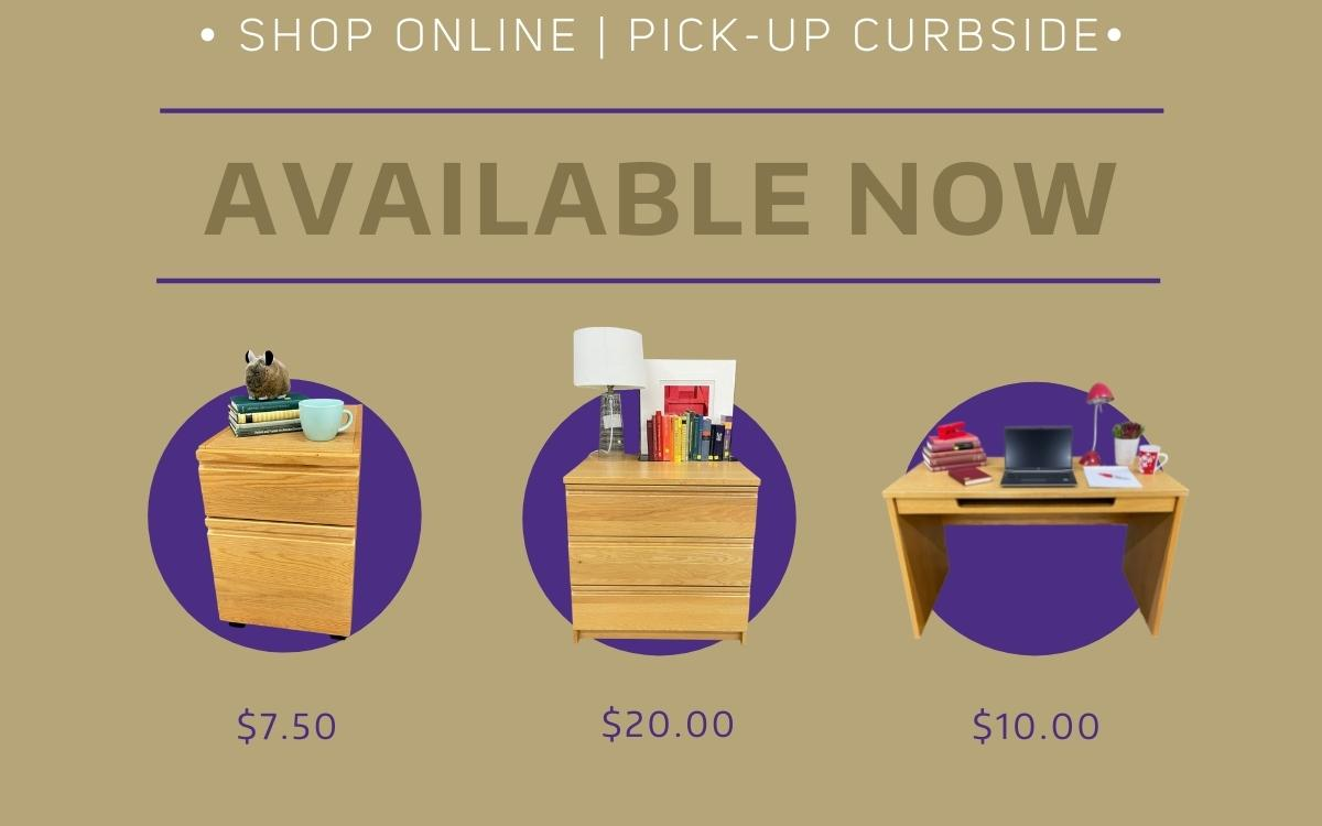 """Text reads, """"Shop Online, Pick-Up Curbside. Available Now"""" There are pictures of a matching bedroom set with a pedestal ($7.50), dresser ($20), and desk ($10)."""