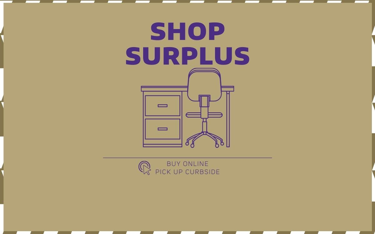 """Purple Text on a gold background reads """"Shop Surplus, Buy Online, Pick-Up Curbside."""" There is clip art of a desk and office chair"""
