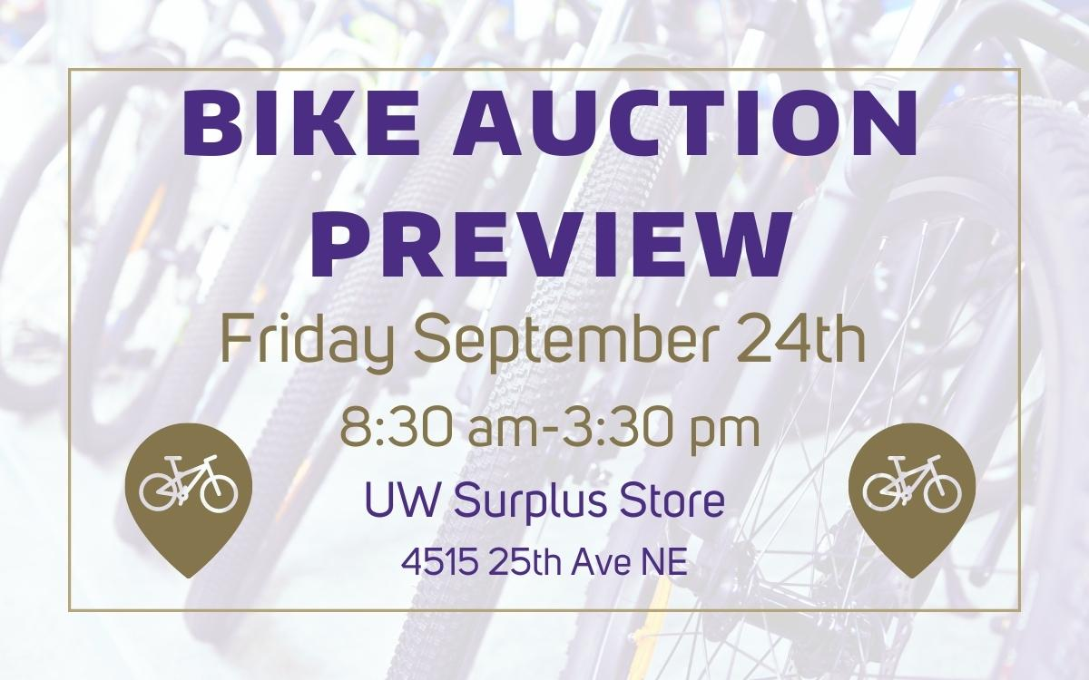 """Text reads, """"Bike Auction Preview. Friday September 24th 8:30am-3:30pm. UW Surplus Store. 4515 25th Ave NE"""""""